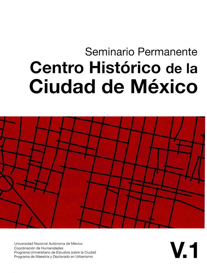 Cuaderno del Seminario Permanente Centro Histórico de la Ciudad de México. Vol. 1 (Impreso)