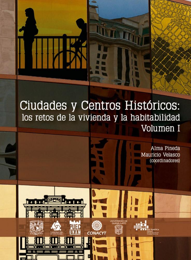 Ciudades y Centros Históricos: los retos de la vivienda y la habitabilidad. Vol I / ePub