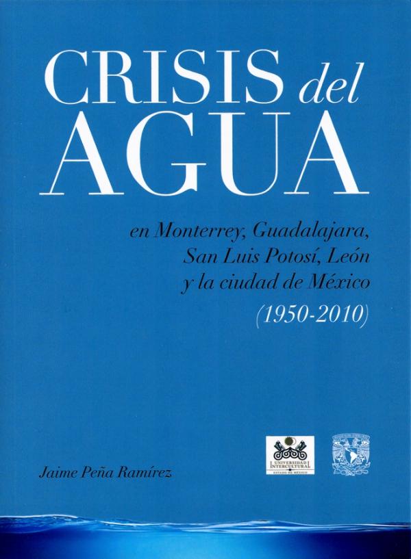 Crisis del agua en Monterrey, Guadalajara, San Luis Potosí, León, Ciudad de México (1950-2010)