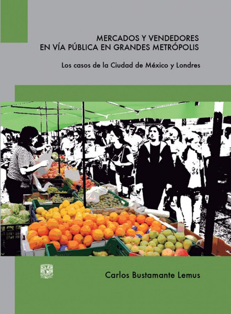 Mercados y vendedores en vía pública en grandes metrópolis. Los casos de la Ciudad de México y Londres