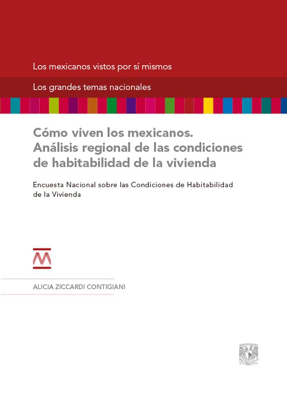 Cómo viven los mexicanos. Análisis regional de las condiciones de habitabilidad de la vivienda. Digital
