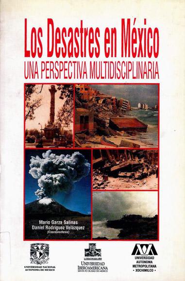 Los desastres en México. Una perspectiva multidisciplinaria