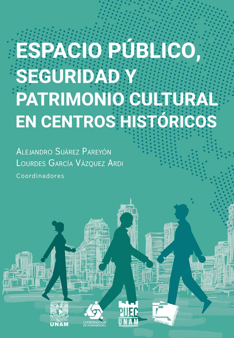 Espacio Público, Seguridad y Patrimonio Cultural en Centros Históricos / ePub