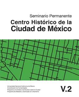 Cuaderno del Seminario Permanente Centro Histórico de la Ciudad de México. Vol. 2